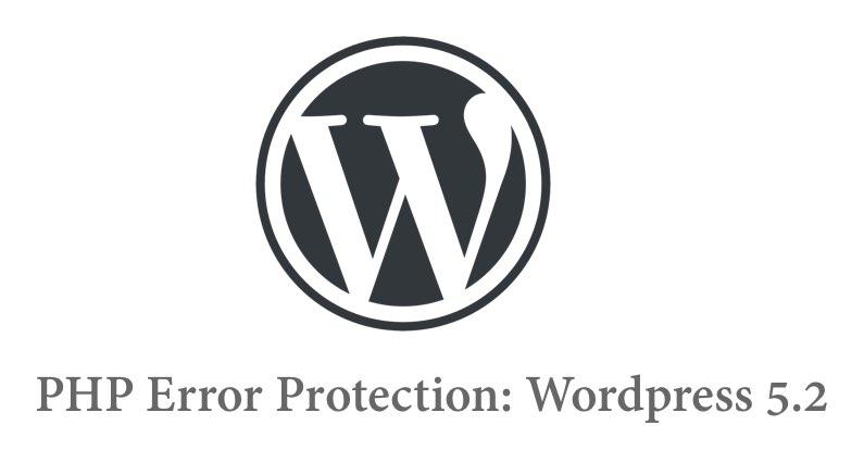 PHP Error Protection: Wordpress 5.2